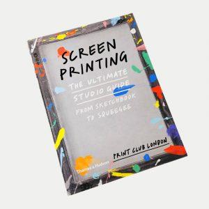 Screen Printing: The Ultimate Studio Guide